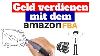 Geld verdienen mit dem Amazon FBA Programm - Die 5 Schritte Anleitung für Amazon FBA