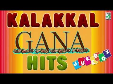 Kalakkal Gaana | Tamil Movie Hits | Audio Jukebox | Songs