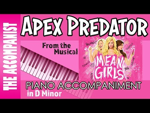 Apex Predator - From the Broadway musical 'Mean Girls' - Piano Accompaniment - Karaoke