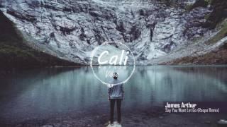 James Arthur - Say You Won't Let Go (Raspo Remix)
