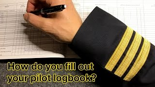 How do you fill out your PILOT LOGBOOK? by