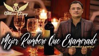 MEJOR RUMBERO QUE ENAMORADO - ALBEIRO LOPEZ 《AUDIO》☆el caldense popular☆