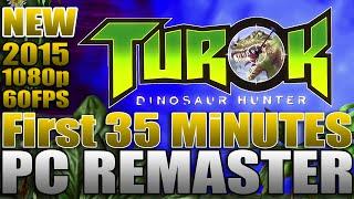 TUROK: Dinosaur Hunter 2015 / PC Remaster / First 35 Minutes / 1080p 60FPS