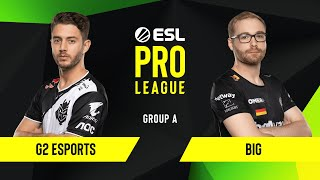 CS:GO - G2 Esports vs. BIG [Inferno] Map 1 - Group A - ESL EU Pro League Season 10