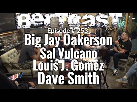 Bertcast  253 – Big Jay Oakerson, Sal Vulcano, Luis J. Gomez, Dave Smith, & ME