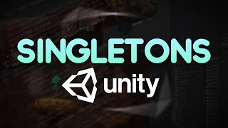 Singletons In Unity - In Depth Overview Of Singletons - Unity Game Manager Tutorial