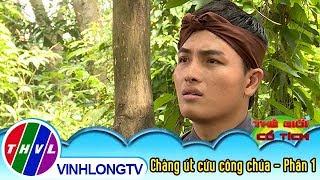 THVL | Chàng út cứu công chúa 1[4]: Chàng út khiến cho hai anh bực bội vì sự tốt bụng của mình
