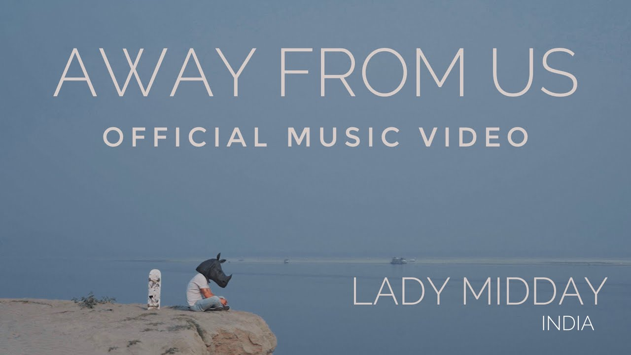 Download Lady Midday (India) - Away From Us (Official Music Video)