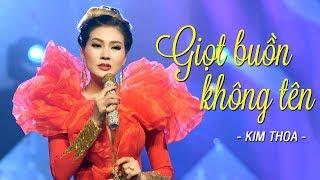 Giọt Buồn Không Tên - Kim Thoa | BOLERO ĐẦY CẢM XÚC CỰC HAY [MV HD]