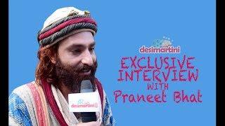 Exclusive Interview with Praneet Bhat