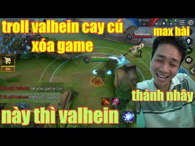 Liên Quân Mobile _ Max Hài Khi Troll Valhein Team Bạn | Cay Cú Xóa Game Là Có Thật Cạn Lời