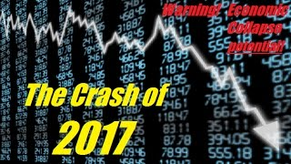 NEW! MAJOR PREDICTION - 2017 Economic Collapse Warning
