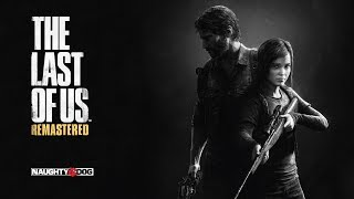 The Last of Us Remastered Gameplay - Part 1 (Ps4)