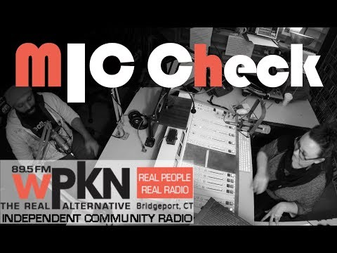 Mic Check WPKN 89.5 Interview