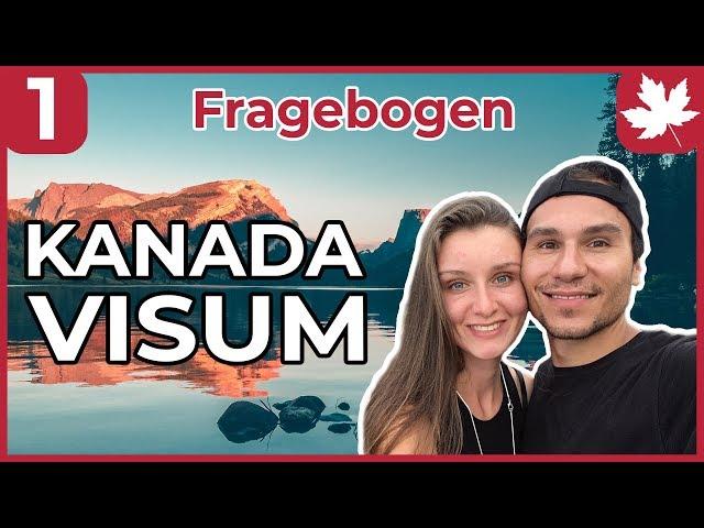 Working Holiday Kanada Visum: #1 Der  Fragebogen (Work and Travel)