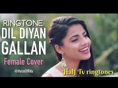 Dil Diyan Gallan - Tiger Zinda Hai | Ft.by Ritu Agarwal | Latest Female Ringtone 2018