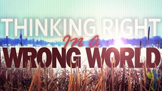 """Grace Community Church  """"Thinking Right in a Wrong World"""""""