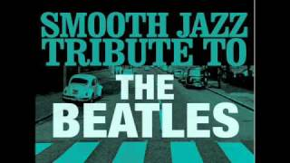 All You Need Is Love- The Beatles Smooth Jazz Tribute