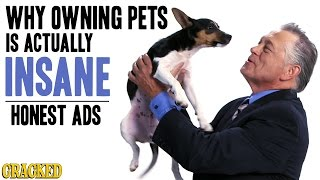 The Bizarre Unspoken Truth About Pet Ownership - Honest Ads thumbnail