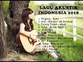 Download Lagu LAGU AKUSTIK INDONESIA 2018.mp3