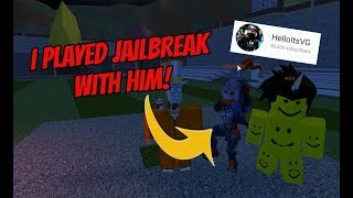 Roblox - I joined HelloItsVG IN GAME and had lots of fun - Jailbreak