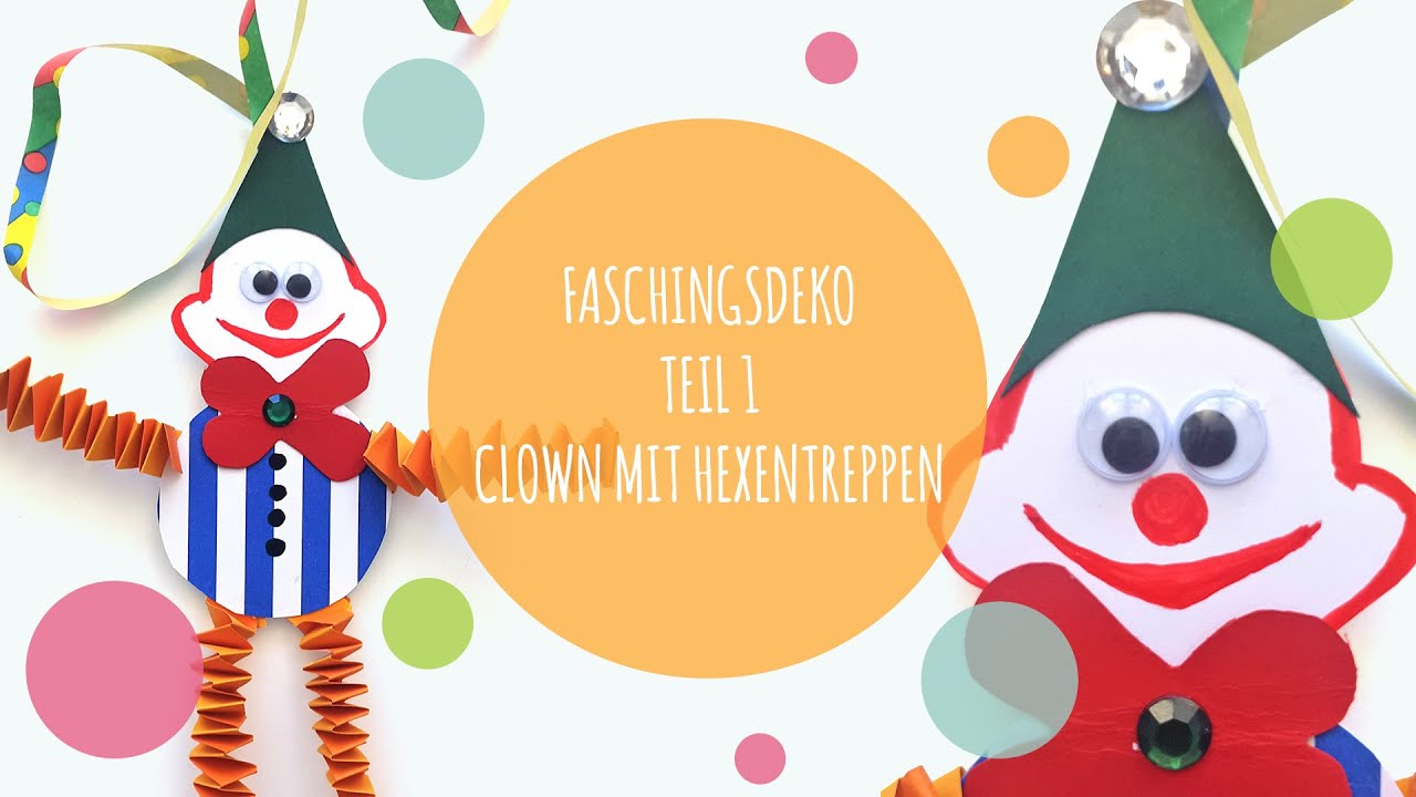 Faschingsdeko Diy Faschingsdeko Clown Mit Hexentreppen Youtube
