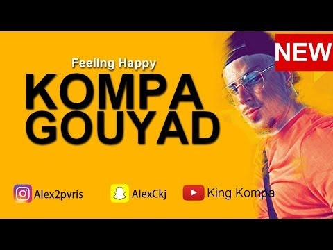 KOMPA GOUYAD 2018 → Feeling Happy [MUSIC MIX]
