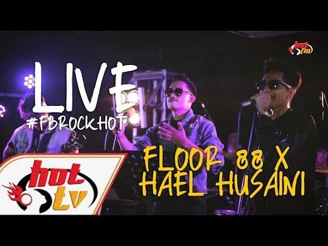 (LIVE FULL) FLOOR 88 X HAEL HUSAINI #FBROCKHOT