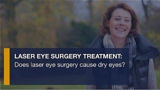 Laser eye surgery treatment: Does laser eye surgery cause dry eyes?