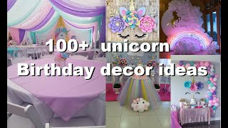 100  Unicorn Themed Birthday Decor Ideas|diy Ideas