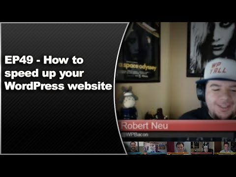 EP49 - How to speed up your WordPress website - WPwatercooler - August 26 2013