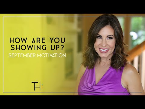 how-are-you-showing-up?-|-september-motivation