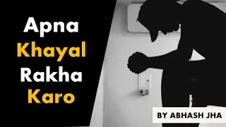 Apna Khayal Rakha Karo | Listen This Before Going To Bed | Rhyme Attacks