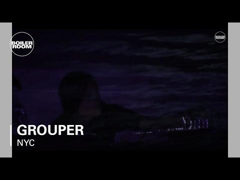 Grouper Boiler Room NYC Live Set