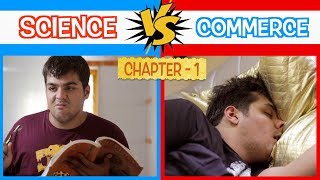 Science Vs Commerce | Chapter 1 | Ashish Chanchlani
