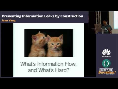 Jean Yang - Preventing Information Leaks by Construction