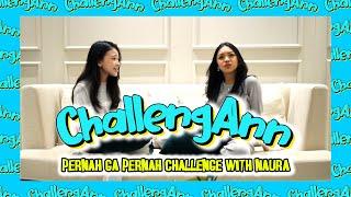 ChallengAnn with Naura (part 1)