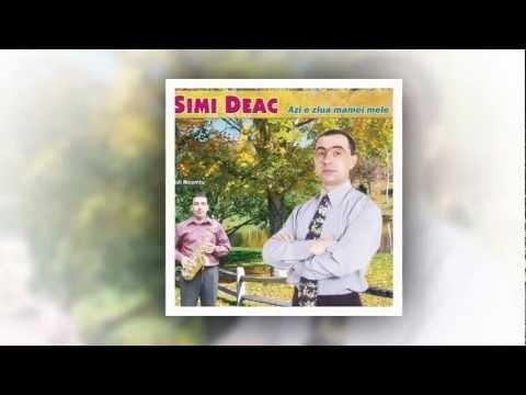 Simi Deac- Azi e ziua mamei mele