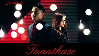 Taanthase - Official Music Video Release