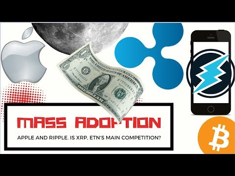 Cryptocurrency Mass Adoption? Ripple Partnership with Apple, XRP vs Electroneum ETN