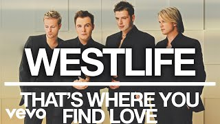 Westlife - That's Where You Find Love (Official Audio)