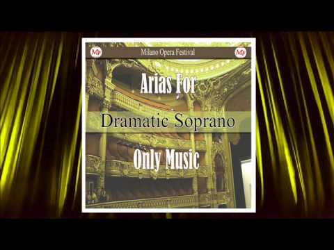 Arias for  Dramatic  Soprano Only Music