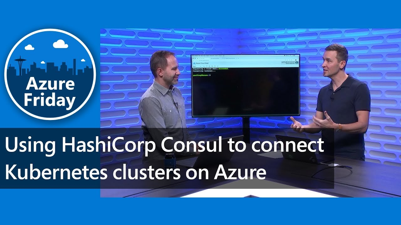 Using HashiCorp Consul to connect Kubernetes clusters on Azure | Azure Friday