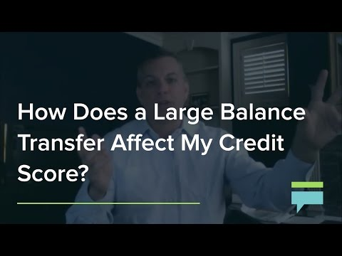How Does Large Balance Transfer Affect My Credit Score