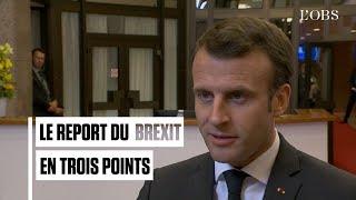 Le report du Brexit expliqué par Macron
