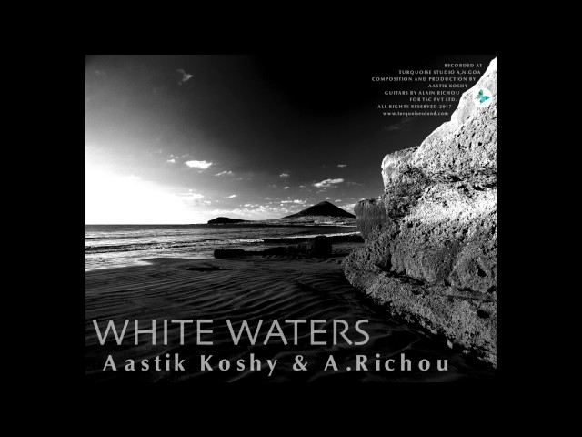 Audiolounge 1.0 - Aastik Koshy - White Waters