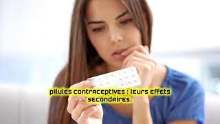 Pilules contraceptives : leurs effets secondaires