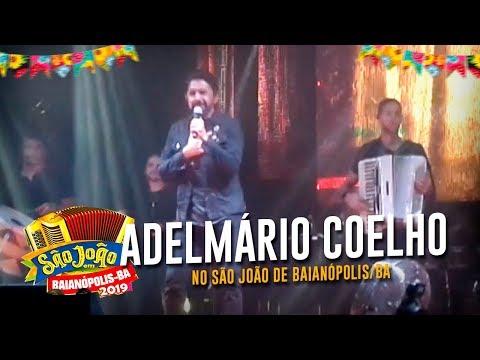Adelmário Coelho (Namorada Preferida) Ao Vivo no São João 2019 de Baianópolis-BA