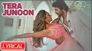 Tera Junoon Song With Lyrics | Machine | Jubin Nautiyal |Mustafa & Kiara Advani