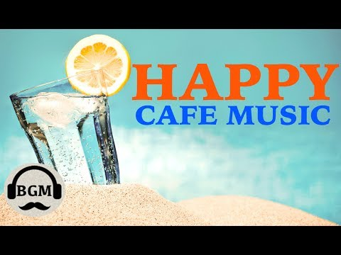 HAPPY CAFE MUSIC - JAZZ & BOSSA NOVA INSTRUMENTAL MUSIC - MUSIC FOR RELAX, WORK, STUDY